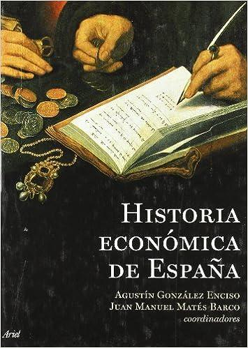 Historia Económica de España Ariel Economia Y Empresa: Amazon.es: Matés, Juan Manuel, González Enciso, Agustín: Libros