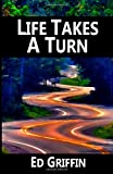 Life Takes a Turn, Ed Griffin, 1499221053