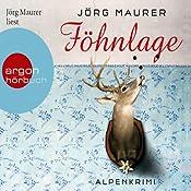 Föhnlage: Alpenkrimi | Jörg Maurer