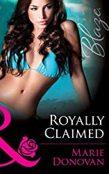 Royally Claimed (Mills & Boon Blaze) (A Real Prince - Book 3)