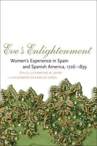Eve's Enlightenment: Women's Experience in Spain and Spanish America, 1726-1839 pdf