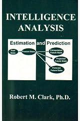 Intelligence Analysis: Estimation & Prediction Paperback