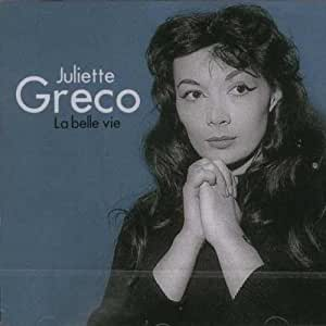 juliette greco la belle vie by juliette greco music. Black Bedroom Furniture Sets. Home Design Ideas