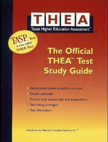 THEA, The Official THEA Study Guide (Texas Higher Education Assessment)