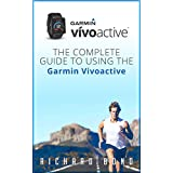 Garmin Vivoactive: The Complete Guide to Using the Garmin Vivoactive (Vivoactive, Sports Equipment & Supplies)