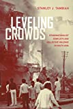 Leveling Crowds: Ethnonationalist Conflicts and Collective Violence in South Asia (Comparative Studies in Religion and Society)