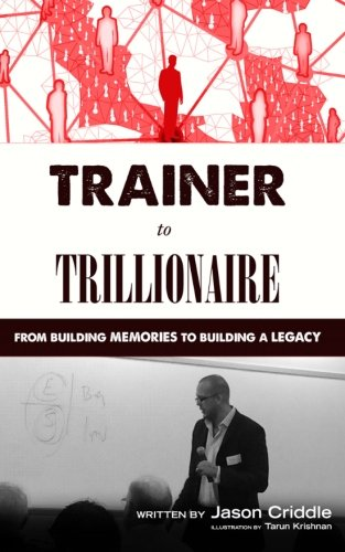 Trainer to Trillionaire: From Building Memories to Building a Legacy pdf