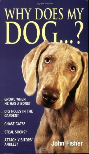 Why Does My Dog...? by John Fisher New Edition (1999)