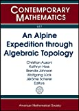 img - for An Alpine Expedition Through Algebraic Topology (Contemporary Mathematics) book / textbook / text book