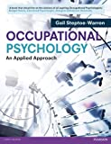 Occupational Psychology, Gail Steptoe-Warren and Christine Grant, 0273734202