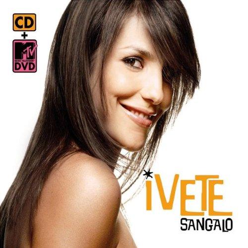 Ivete Sangalo - O melhor de Ivete Sangalo - Zortam Music