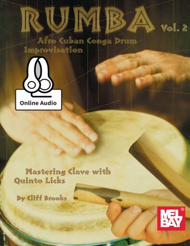 Afro Cuban Drums - Rumba - Afro Cuban Conga Drum Improvisation, Volume 2: Mastering Clave with Quinto Licks