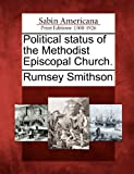 Political Status of the Methodist Episcopal Church, Rumsey Smithson, 1275776833