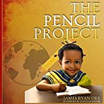 The Pencil Project: How to Change the World | James Ryan Orr