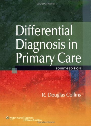 By R. Douglas Collins - Differential Diagnosis in Primary Care: 4th (fourth) Edition pdf