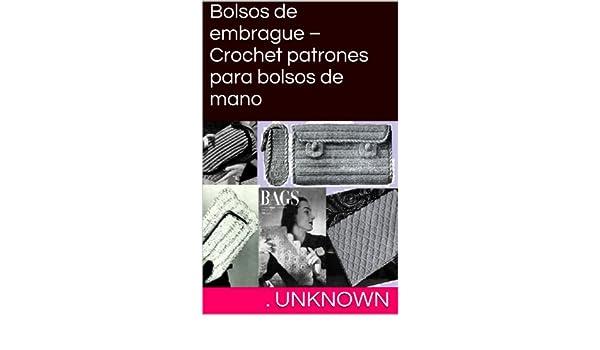 Amazon.com: Bolsos de embrague – Crochet patrones para bolsos de mano (Spanish Edition) eBook: Unknown: Kindle Store