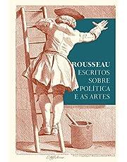 Rousseau – Escritos sobre a política e as artes: textos essenciais