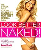 Look Better Naked by Promaulayko, Michele (2011) Hardcover