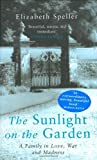The Sunlight on the Garden: A Family in Love, War and Madness