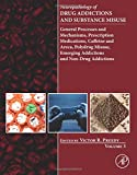 img - for Neuropathology of Drug Addictions and Substance Misuse Volume 3: General Processes and Mechanisms, Prescription Medications, Caffeine and Areca, ... Emerging Addictions and Non-Drug Addictions book / textbook / text book