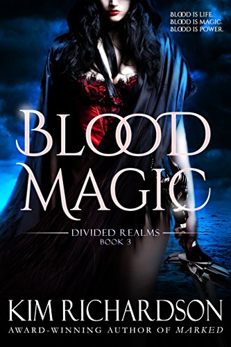 Blood Magic (Divided Realms Series Book 3) by [Richardson, Kim]