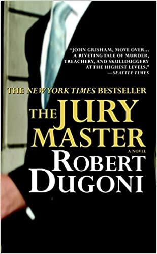 The Jury Master, Robert Dugoni | Bibliophilia: read more books! (Recommended reading)