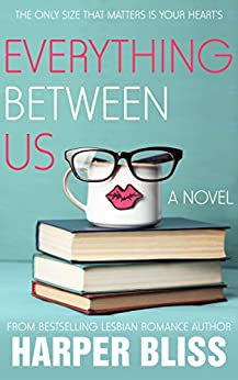 Everything Between Us (Pink Bean Series Book 3) by [Bliss, Harper]