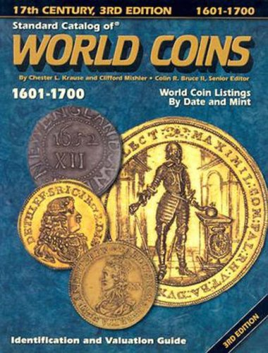 Standard Catalog of World Coins, 1601-1700: Identification and Valuation Guide 17th Century