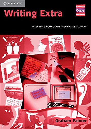 Writing Extra: A Resource Book of Multi-Level Skills Activities (Cambridge Copy Collection)