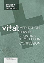 Vital: Meditation, Service, Battling Temptation, Confession (Vital Spiritual Disciplines)