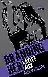 Branding Her 4 : Kaylee & Alex (Episode 07 & 08) (BRANDING HER : Steamy Lesbian Romance Series)