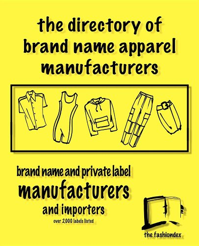 The Directory of Brand Name Apparel Manufacturers - Manufacturers Over 2800 Brand Name Labels Listed
