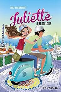 Juliette à Barcelone par Rose-Line Brasset