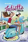 Juliette, tome 2 : Juliette à Barcelone par Brasset