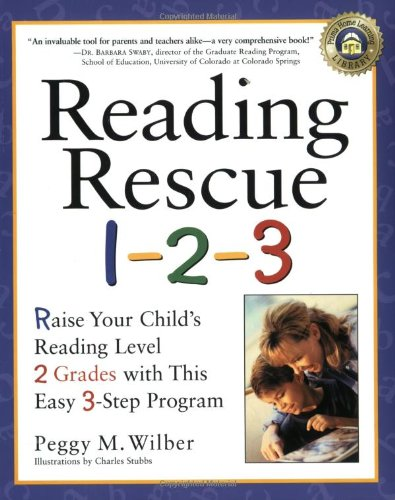 Reading Rescue 1-2-3: Raise Your Child's Reading Level 2 Grades with This Easy 3-Step Program by Harmony