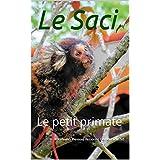Le Saci: Le petit primate (French Edition)