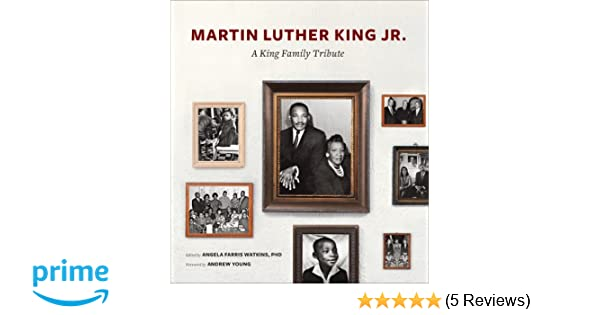 Martin Luther King Jr A King Family Tribute Angela Farris Watkins