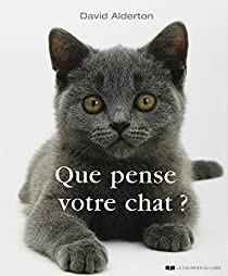 Que pense votre chat ? : A la découverte du langage secret des chats par Alderton