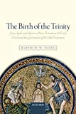 The Birth of the Trinity: Jesus, God, and Spirit in New Testament and Early Christian Interpretations of the Old…