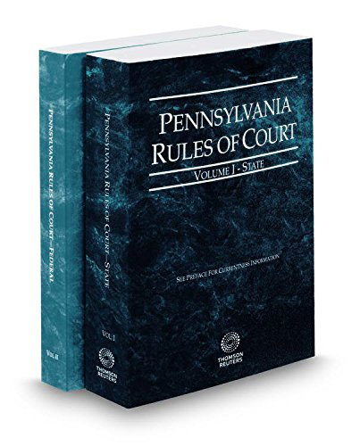 pennsylvania-rules-of-court-state-and-federal-2017-revised-ed-vols-i-ii-pennsylvania-court-rules