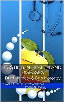 Fasting in health and diseases by [Nematy, Mohsen, Norouzy, Abdolreza, Rezaie, Peyman, Mazidi, Mohsen]