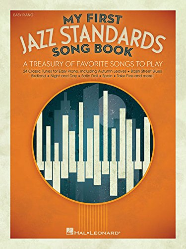 My First Jazz Standards Song Book: A Treasury of Favorite Songs to Play