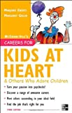 Careers for Kids at Heart and Others Who Adore Children, Marjorie Eberts and Margaret Gisler, 0071458808