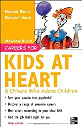 Careers for Kids at Heart and Others Who Adore Children, 3rd edition (Careers For Series)