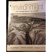 Environment: The Science Behind the Stories, Third Canadian Edition, Loose Leaf Version (3rd Edition)