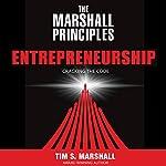 The Marshall Principles: Entrepreneurship: Cracking the Code | Tim S. Marshall