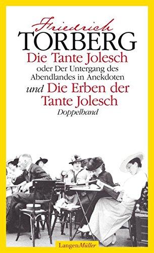 Die Tante Jolesch oder Der Untergang des Abendlandes in Anekdoten und Die Erben der Tante Jolesch: Doppelband (Sonderreihe)
