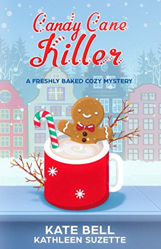 (Candy Cane Killer: A Freshly Baked Cozy Mystery, book 4)