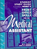 Study Guide to accompany Mosby's Front Office Skills for the Medical Assistant, Eggers, De A. and Conway, Anne M., 0815122055