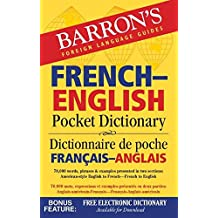 Barron's French-English Pocket Dictionary: 70,000 words, phrases & examples presented in two sections: American style English to French -- French to English